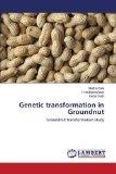 Genetic transformation in Groundnut: Groundnut transformation study