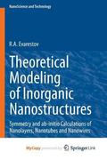 Theoretical Modeling of Inorganic Nanostructures : Symmetry and AB-Initio Calculations of Na...