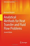 Analytical Methods for Heat Transfer and Fluid Flow Problems (Mathematical Engineering)