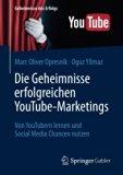Die Geheimnisse erfolgreichen YouTube-Marketings: Von YouTubern lernen und Social Media Chan...