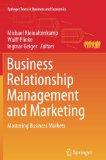 Business Relationship Management and Marketing: Mastering Business Markets (Springer Texts i...