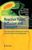 Reactive Flows, Diffusion and Transport: From Experiments Via Mathematical Modeling to Numer...