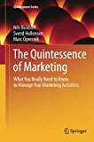 The Quintessence of Marketing: What You Really Need to Know to Manage Your Marketing Activit...
