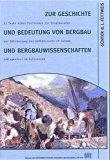 Zur Geschichte Und Bedeutung Von Bergbau Und Bergbauwissenschaften: 21 Texte Eines Professor...