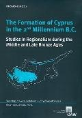 The Formation of Cyprus in the 2nd Millennium BC: Proceedings of a workshop held at the 4th ...