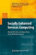 Socially Enhanced Services Computing : Modern Models and Algorithms for Distributed Systems
