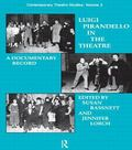 Luigi Pirandello in the Theatre A Documentary Record