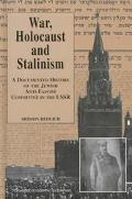 War, Holocaust and Stalinism A Documented Study of the Jewish Anti-Facist Committee in the USSR