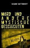 Mord Und Andere Mystische Geschichten (German Edition)