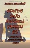 Hunde Und Katzen Lieben Es (German Edition)