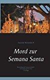Mord Zur Semana Santa (German Edition)