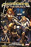 Asgardians of the Galaxy: Bd. 1: Wächter der Götterwelt