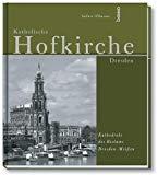 Katholische Hofkirche Dresden: Kathedrale des Bistums Dresden-Meissen (German Edition)