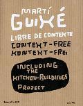 Marti Guixe Libre De Contexte, Context-Free, Kontext=Frei  Including the Kitchen-Buildings P...