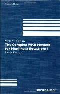 Complex WKB Method for Nonlinear Equations, Vol. 1