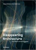 Disappearing Architecture From Real to Virtual to Quantum