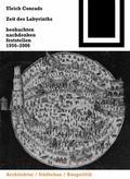 Zeit des Labyrinths : Beobachten, Nachdenken, Feststellen 1956-2006