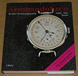 Armbanduhren: 100 Jahre Entwicklungsgeschichte (German Edition)