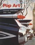 Pop Art Us/Uk Connections 1956-1966