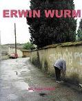Erwin Wurm Neue Galerie Graz