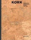 Kork. Geschichte, Architektur, Design 1750 - 2002.