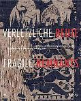 Fragile Remnants / Verletzliche Beute Egyptian Textiles of Late Antiquity and Early Islam / ...