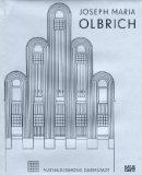 Joseph Maria Olbrich (1867-1908) architekt und gestalter der frhen moderne