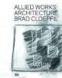 Allied Works Architecture: Brad Cloepfil - Occupation