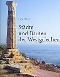 Stadte Und Bauten Der Westgriechen Von Der Kolonisationszeit Bis Zur Krise Um 400 Vor Christus