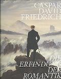 Caspar David Friedrich -- Gaessner, Hubertus Die Erfindung Der Romantik
