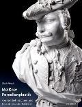 Die Figuerliche Porzellanplastik Von Gottlieb Kirchner Und Johann Joachim Kaendler