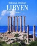 Libyen : Von Den Felsbildern des Fezzan Zu Den Antiken Städten Am Mittelmeer