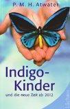 Indigo-Kinder und die neue Zeit ab 2012