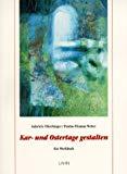 Kar- und Ostertage gestalten. Ein Werkbuch.