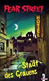 Fear Street. Stadt des Grauens. (Ab 12 J.).