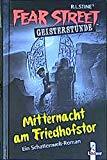 Fear Street Geisterstunde. Mitternacht am Friedhofstor. ( Ab 10 J.).
