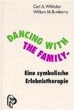 Dancing with the Family. Eine symbolische Erlebnistherapie.
