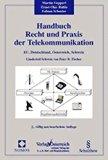 Handbuch Recht und Praxis der Telekommunikation. EU, Deutschland, Österreich, Schweiz.