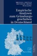 Empirische Analysen Zum Grundungsgeschehen in Deutschland