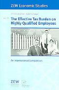 Effective Tax Burden On Highly Qualified Employees An International Comparison