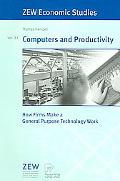 Computers And Productivity How Firms Make a General Purpose Technology Work