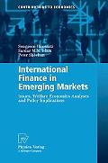 International Finance in Emerging Markets: Issues, Welfare Economics Analyses and Policy Imp...