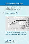 Dual Income Tax: A Proposal for Reforming Corporate and Personal Income Tax in Germany