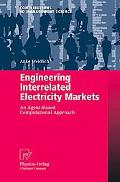 Engineering Interrelated Electricity Markets: An Agent-Based Computational Approach