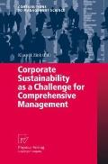 Corporate Sustainability as a Challenge for Comprehensive Management (Contributions to Manag...