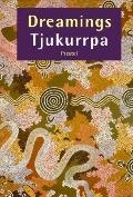 Dreamings - Tjukurrpa: Aboriginal Art from the Western Desert