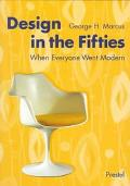 Design in the Fifties: When Everyone Went Modern - George H. Marcus - Paperback