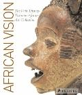 African Vision The Walt Disney-tishman African Art Collection