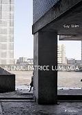 Avenue Patrice Lumumba: Guy Tillim