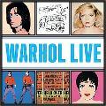 Andy Warhol Live